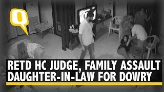 Download 'They Beat Me Really Hard': Daughter-In-Law of Retired HC Judge | The Quint Video