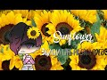 | Sunflower~By Post Malone and Swae Lee | Gacha Life Music Video GLMV |