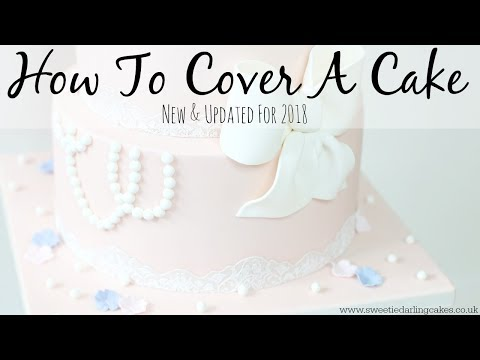 How To Cover A Cake In Fondant NEW & UPDATED 2018