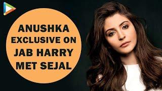 Anushka Sharma   Full Interview   Jab Harry Met Sejal