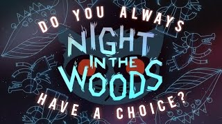 Night In The Woods: Do You Always Have A Choice?