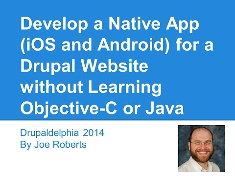 Develop a Native App (iOS and Android) for a Drupal Website without Learning Objective-C or Java