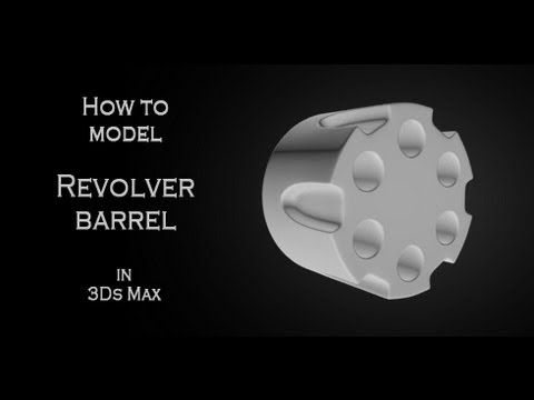 Tutorial: How to model a revolver cylinder in Autodesk 3Ds Max