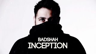 Inception - Badshah