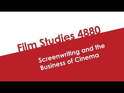 OSU Film Studies 4880: Screenwriting and the Business of Cinema