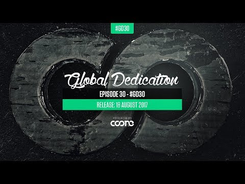 Global Dedication - Episode 30 #GD30