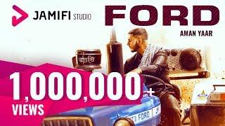 FORD Official Video | Aman Yaar | Latest Punjabi Songs 2017 | Jamifi Studios