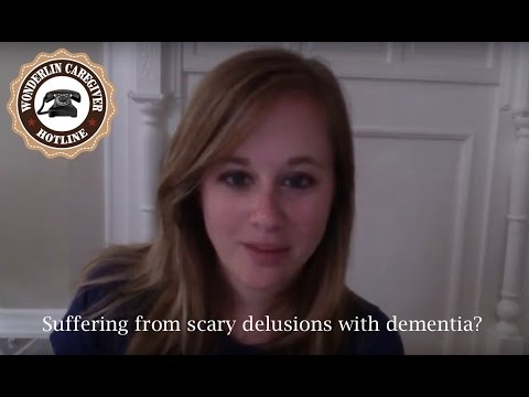Dealing with scary delusions in dementia
