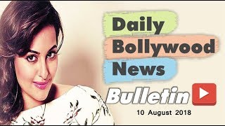 Latest Hindi Entertainment News From Bollywood   10 August 2018