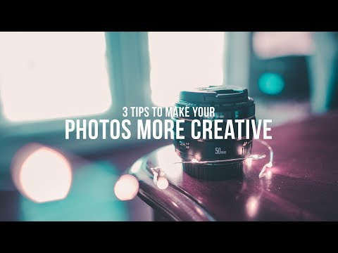 3 Tips to make your PHOTOS more CREATIVE!