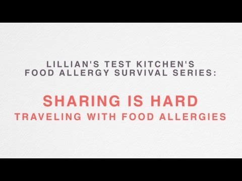 Sharing is HARD: Traveling With Food Allergies