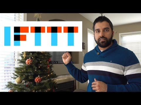IFTTT Explained and Shown (if this then that)