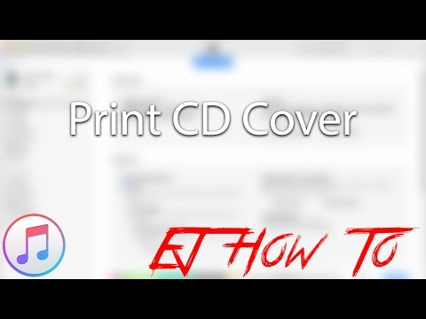 How To Print a CD Cover/Cover Art In iTunes | How To | EJ How to