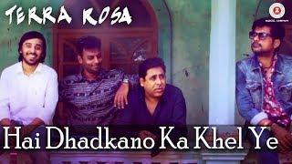 Hai Dhadkano Ka Khel Ye | Terra Rosa | Vineet Sharma | Terra Rosa Gypsies