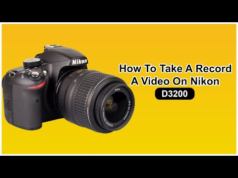How To Take A Record A Video On Nikon D3200