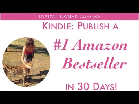 Kindle: Publish a #1 Amazon Bestseller in 30 Days