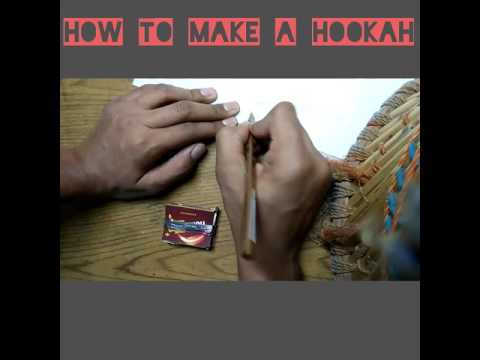 How to make a  hookah(14+ can have) of your own.