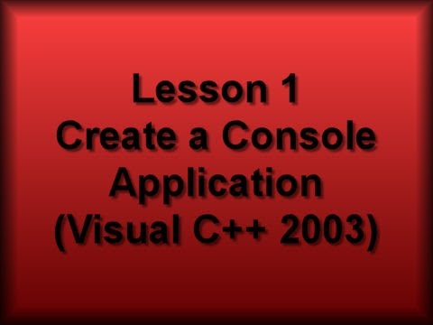 C++ Console Lesson 1: Creating a Console Application 2003