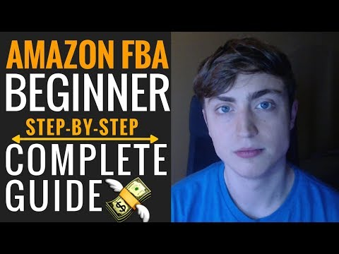 How To Sell On Amazon FBA For Beginners (A Complete, Step-by-Step Tutorial in US & UK in 2018)