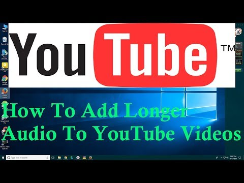 How To Add Longer Audio To YouTube Videos