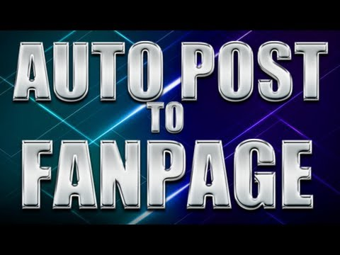 How To Auto Post Wordpress Rss Feed To Facebook Fan Pages 2014- Wp Plugin To Auto Publish 2 Fan Page