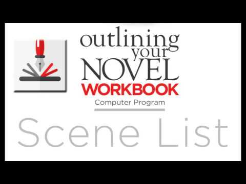 Creating and Using the Scene List in the Outlining Your Novel Workbook Computer Program