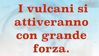 4 Febbraio PROFEZIA VULCANI ROMA GIAPPONE Messaggio