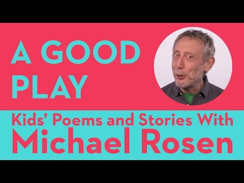 A Good Play - Robert Louis Stevenson - Kids' Poems and Stories With Michael Rosen