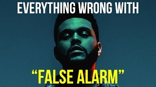 Everything Wrong With The Weeknd False Alarm