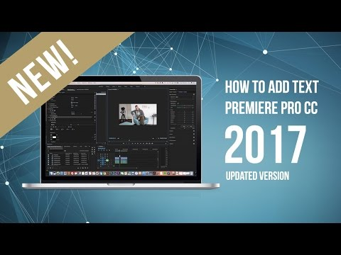 How to add text to your videos with Premiere Pro CC 2017