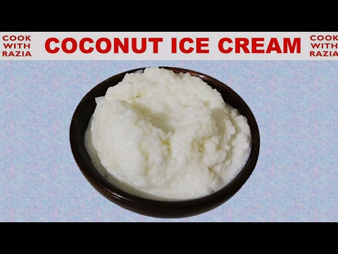 Quick & Easy Coconut Ice Cream Recipe in Hindi using 3 ingredient egg less  *Cook With Razia*