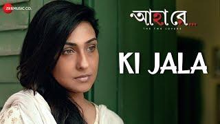 Ki Jala - Ahaa Re | Rituparna Sengupta, Arifin Shuvoo & Amrita Chattopadhyay | Arko Mukherjee