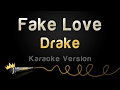 Drake - Fake Love (Karaoke Version)