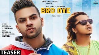 Bro Oye (Teaser) | Gur Sidhu ft Pradhaan | Rel. on 13 Nov | White Hill Music