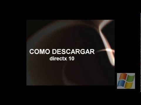 COMO DESCARGAR  DIRECTX 10 PARA WINDOWS xp