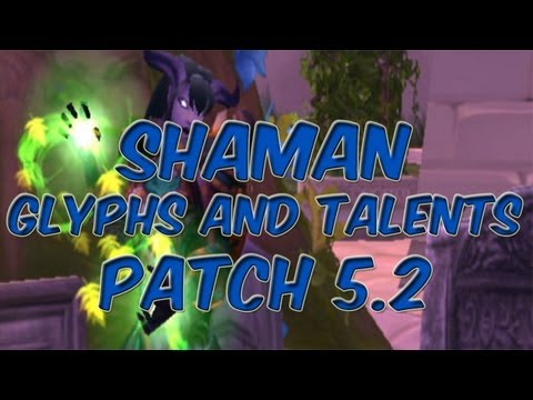 Restoration Shaman 5.2 Glyphs and Talents