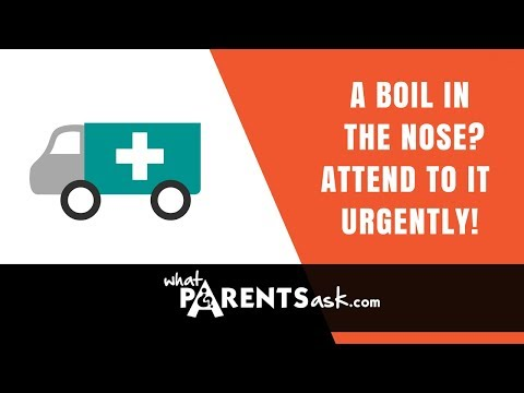 A Boil in the Nose Attend to it Urgently! What Parents Ask