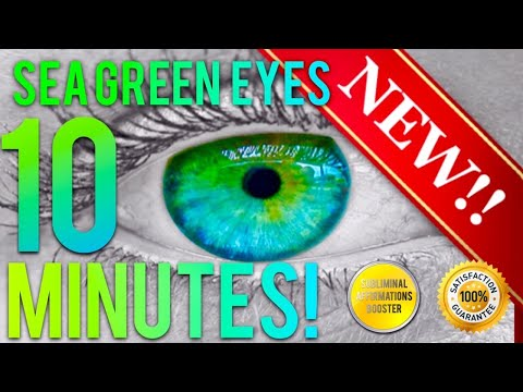 🎧GET SEA GREEN EYES IN 10 MINUTES! SUBLIMINAL AFFIRMATIONS BOOSTER! REAL RESULTS DAILY!
