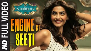 OFFICIAL: 'Engine Ki Seeti' FULL VIDEO Song | Khoobsurat | Sonam Kapoor