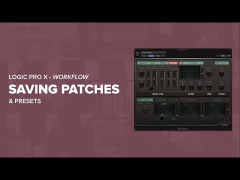 Saving Presets & Patches In Logic Pro X