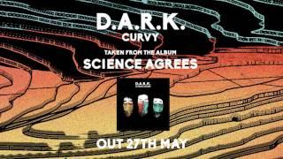 D.A.R.K. – Curvy (Official Audio)