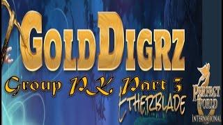Perfect World International Golddigrz Pk Group Part 3