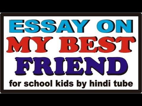 Essay on My Best Friend for School Kids in English by hindi tube rohit