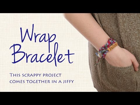 Make a Scrappy Wrap Bracelet with Fabric from Your Stash