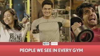 FilterCopy | People We See In Every Gym ft. Ayush, Barkha and Sudev