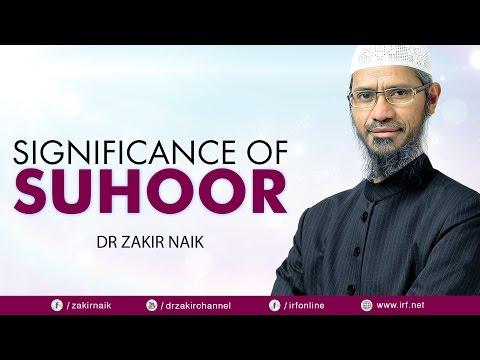 DR ZAKIR NAIK - SIGNIFICANCE OF SUHOOR