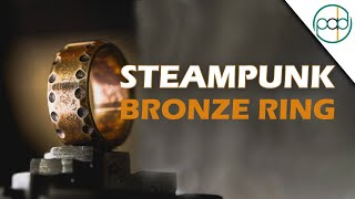 Make your own DIY Steampunk Ring out of Bronze!