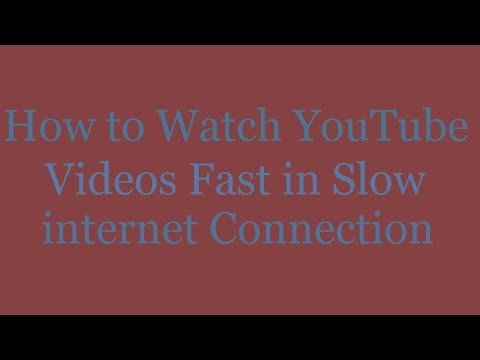 How to Watch Youtube Videos faster with slow internet