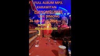 FULL ALBUM MP3. KARAWITAN PURNOMO LARAS LIVE DIMONG. 26 AGUSTUS 2018