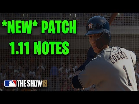 Patch 1.11 Notes MLB The Show 18